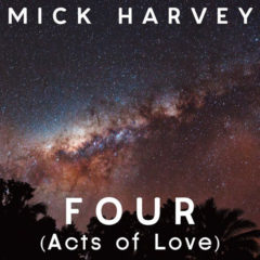 Mick Harvey ‎– Four (Acts Of Love)