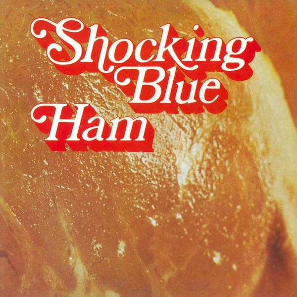 Shocking Blue – Ham