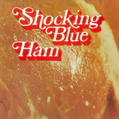 Shocking Blue ‎– Ham