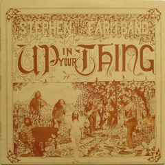Stephen And The Farm Band ‎– Up In Your Thing