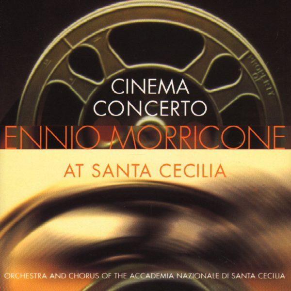 Ennio Morricone – Cinema Concerto At Santa Cecilia
