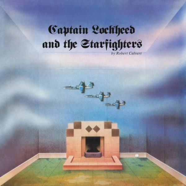 Robert Calvert ‎– Captain Lockheed And The Starfighters