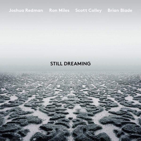 Joshua Redman, Ron Miles, Scott Colley, Brian Blade – Still Dreaming