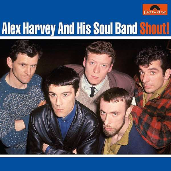 Alex Harvey And His Soul Band ‎– Shout