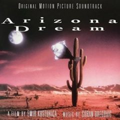 Goran Bregović ‎– Arizona Dream (Original Motion Picture Soundtrack)