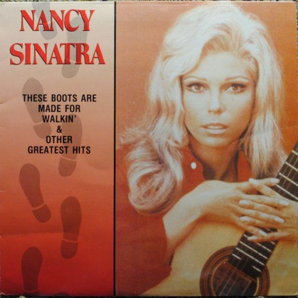 Nancy Sinatra – These Boots Are Made For Walkin' & Other Greatest Hits
