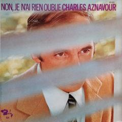Charles Aznavour ‎– Non, Je N'ai Rien Oublie