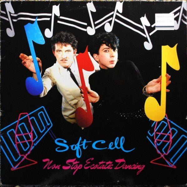 Soft Cell – Non Stop Ecstatic Dancing