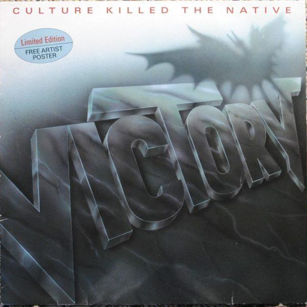 Victory ‎– Culture Killed The Native