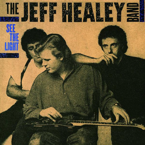Jeff Healey Band ‎– See The Light