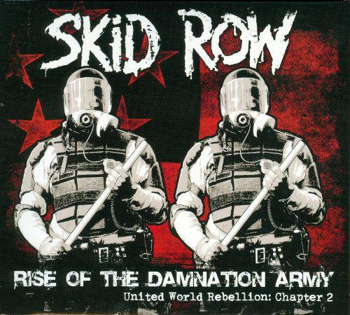 Skid Row – Rise Of The Damnation Army (United World Rebellion: Chapter 2)