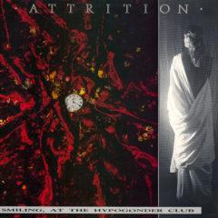 Attrition ‎– Smiling, At The Hypogonder Club