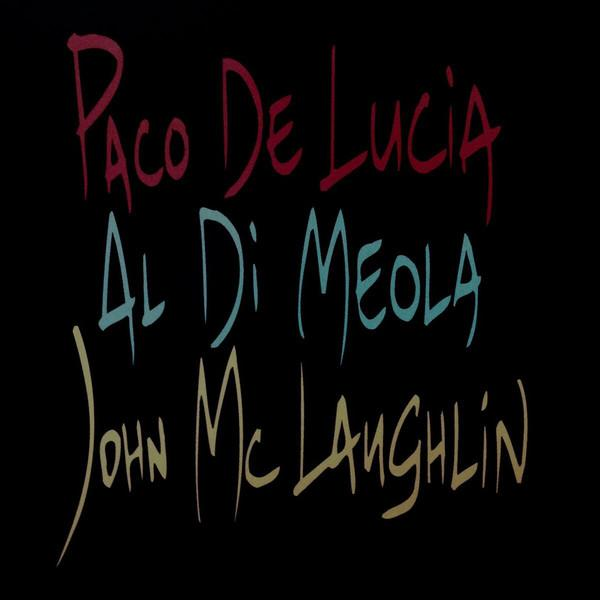 John McLaughlin / Al Di Meola / Paco De Lucia ‎– The Guitar Trio