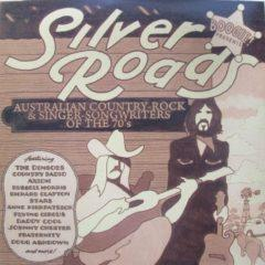 Various ‎– Boogie Presents: Silver Roads (Australian Country-Rock & Singer-Songwriters Of The 70's)