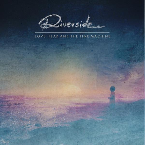 Riverside ‎– Love, Fear And The Time Machine