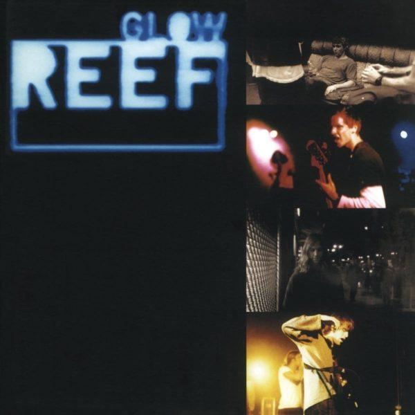Reef – Glow