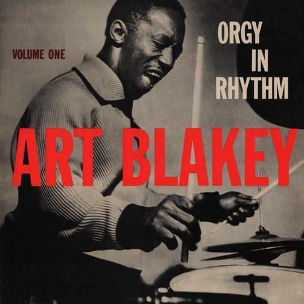 Art Blakey – Orgy In Rhythm - Volume One