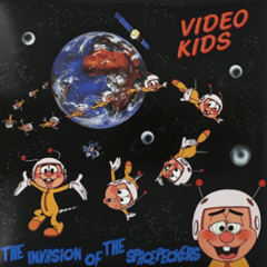 Video Kids ‎– The Invasion Of The Spacepeckers