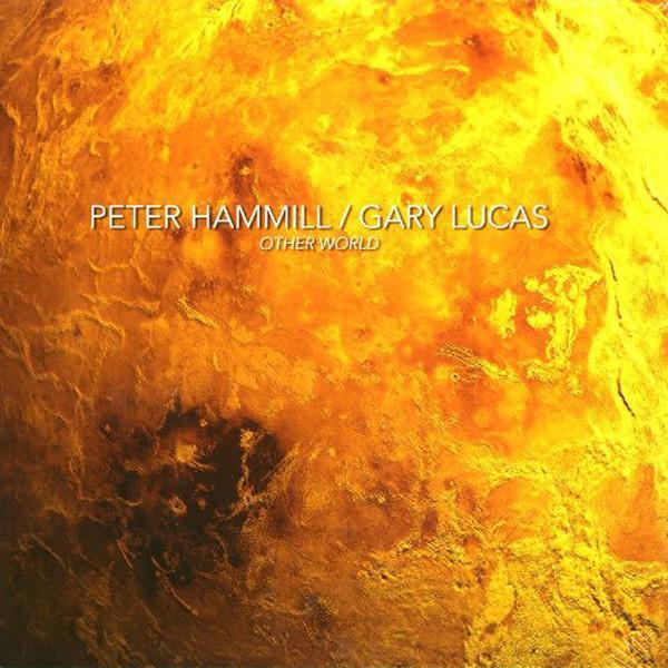 Peter Hammill / Gary Lucas – Other World