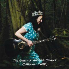 Carolyn Mark - Queen Of Vancouver Island