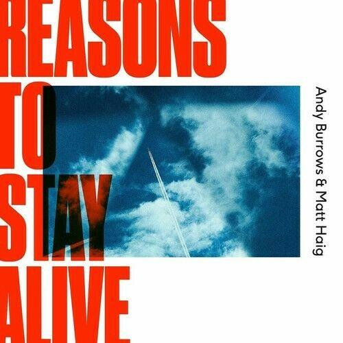 Burrows,Andy / Haig, - Reasons To Stay Alive