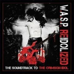 W.A.S.P. ‎– Reidolized (The Soundtrack To The Crimson Idol)
