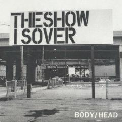 Body/Head - Show Is Over / the Canyon