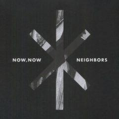 Now Now - Neighbors: Deluxe