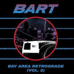 Various ‎– Bay Area Retrograde (BART) Volume 2