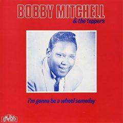 Bobby Mitchell - I'm Gonna Be a Wheel Someday