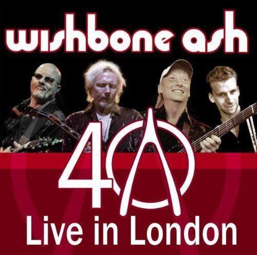 Wishbone Ash - Wishbone Ash Live in London (40th Anniversary)