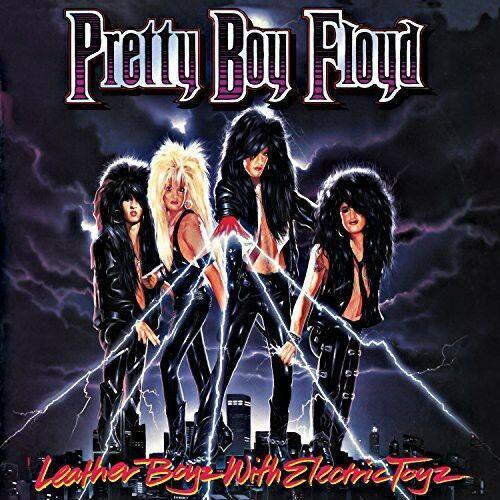 Pretty Boy Floyd - Leather Boyz with Electric Toyz