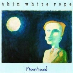 Thin White Rope - Moonhead  Oversize Item Spilt, Bonus Tracks