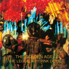 The Legendary Pink Dots - Golden Age