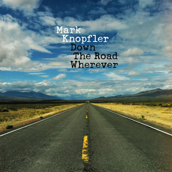 Mark Knopfler ‎– Down The Road Wherever