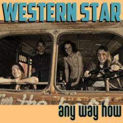 Western Star - Any Way How  140 Gram Vinyl