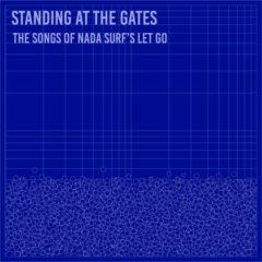Standing At The Gate - Standing at the Gates: The Songs of Nada Surf's [New Viny