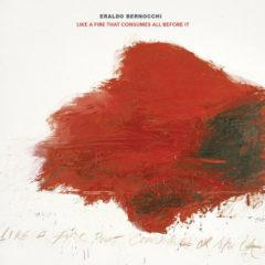 Eraldo Bernocchi - Like A Fire That Consumes All Before It  Gatefold