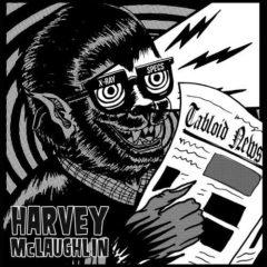 Harvey McLaughlin - Tabloid News  Explicit