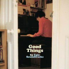 Epic Soundtracks - Good Things  With Bonus 7