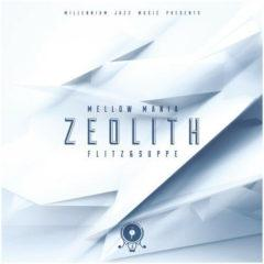Flitz & Suppe - Mellow Mania #1 - Zeolith