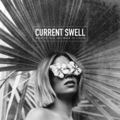 Current Swell - When To Talk & When To Listen  180 Gram