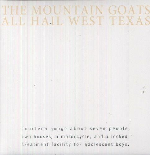 The Mountain Goats - All Hail West Texas