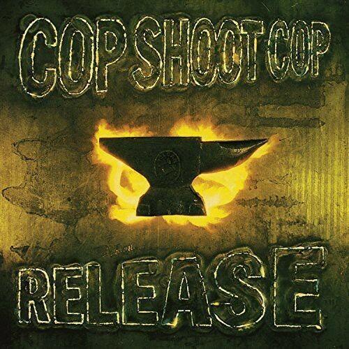 Cop Shoot Cop - Release