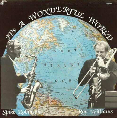Spike Robinson - It's A Wonderful World