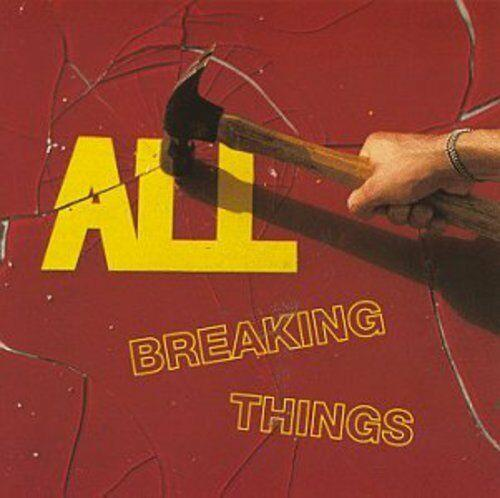 All - Breaking Things