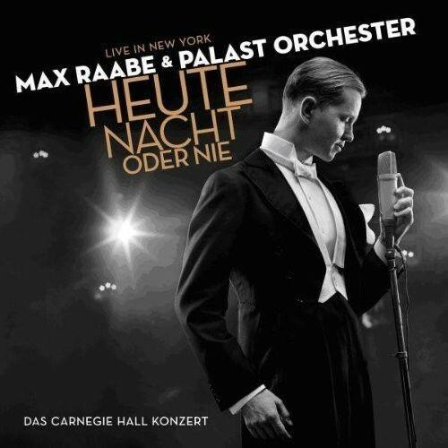 Max Raabe & Palast Orchester - Heute Nacht Oder Nie