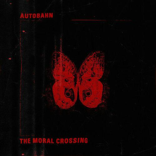 Autobahn - The Moral Crossing (2017)