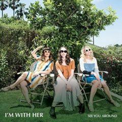 I'm with Her - See You Around  180 Gram