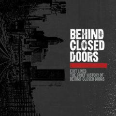 Behind Closed Doors - Exit Lines: Brief History Of Behind Closed Doors [New Viny